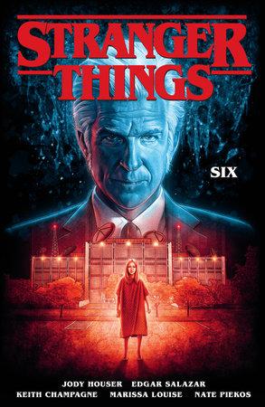 Stranger Things: SIX (Graphic Novel Volume 2) by Jody Houser
