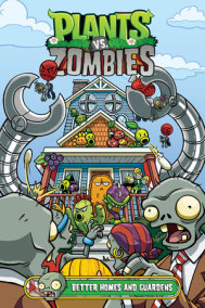 Plants vs. Zombies Volume 15: Better Homes and Guardens