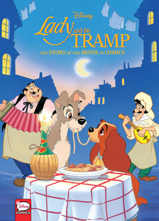 Disney Lady And The Tramp The Story Of The Movie In Comics By Disney 9781506717340 Penguinrandomhouse Com Books