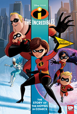 Disney Pixar Incredibles And Incredibles 2 The Story Of The Movies In Comics 9781506717609 Penguinrandomhouse Com Books