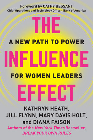 The Influence Effect by Kathryn Heath, Jill Flynn, Mary Davis Holt and Diana Faison
