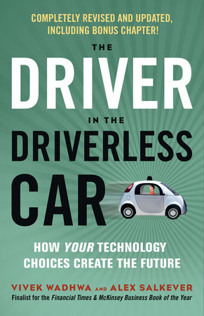 The Driver in the Driverless Car by Vivek Wadhwa and Alex Salkever