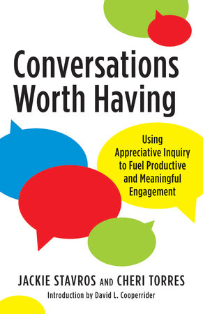 Conversations Worth Having by Jacqueline M. Stavros, Cheri Torres and David L. Cooperrider