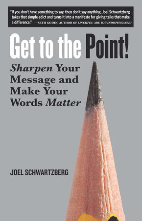 Get to the Point! by Joel Schwartzberg