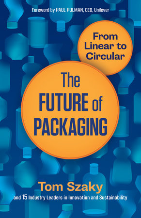 The Future of Packaging by Tom Szaky