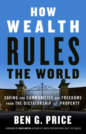 How Wealth Rules the World by Ben G. Price