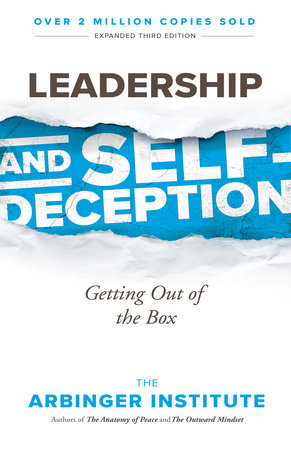 Leadership and Self-Deception by The Arbinger Institute ...