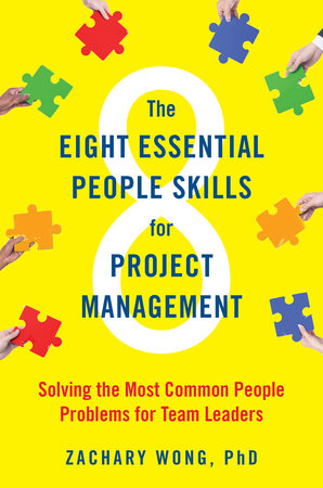 The Eight Essential People Skills for Project Management by Zachary Wong