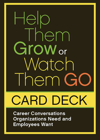 Help Them Grow or Watch Them Go Card Deck by Beverly Kaye and Julie Winkle Giulioni