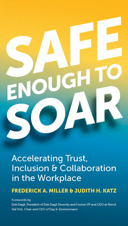 Safe Enough to Soar by Frederick A. Miller and Judith Katz