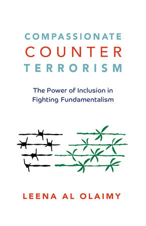 Compassionate Counterterrorism by Leena Al Olaimy