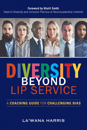 Diversity Beyond Lip Service by La'Wana Harris