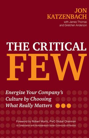 The Critical Few by Jon Katzenbach, James Thomas and Gretchen Anderson