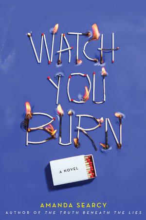 Watch You Burn by Amanda Searcy