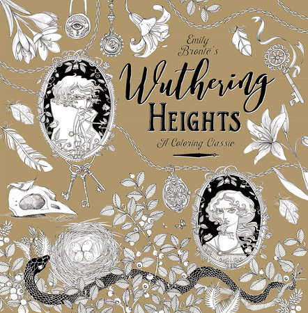 Wuthering Heights: A Coloring Classic by Emily Bronte