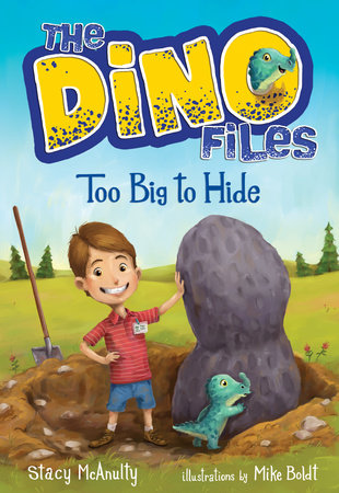 The Dino Files #2: Too Big to Hide by Stacy McAnulty; illustrated by Mike Boldt