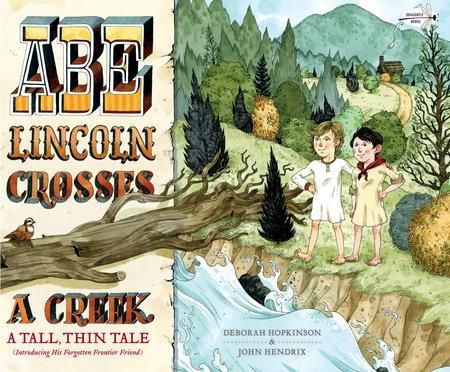 Abe Lincoln Crosses a Creek by Deborah Hopkinson