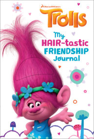My Hair-tastic Friendship Journal (DreamWorks Trolls)
