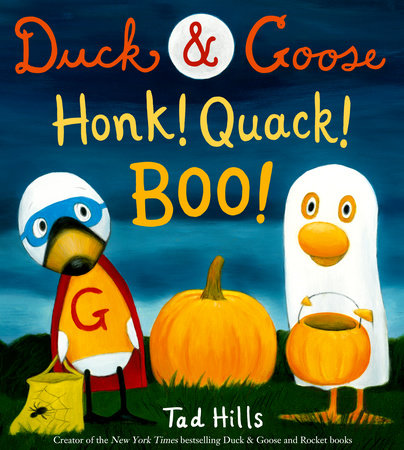 Duck & Goose, Honk! Quack! Boo! by Tad Hills