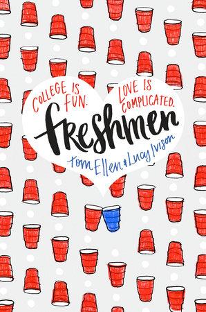 Freshmen by Tom Ellen and Lucy Ivison