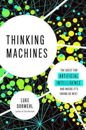 Thinking Machines by Luke Dormehl