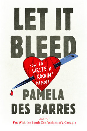 Let It Bleed by Pamela Des Barres