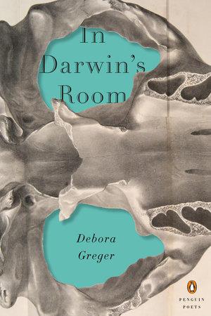 In Darwin's Room by Debora Greger