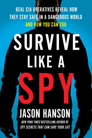 Survive Like a Spy by Jason Hanson
