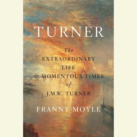 Turner by Franny Moyle