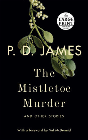 The Mistletoe Murder by P. D. James
