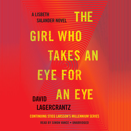The Girl Who Takes an Eye for an Eye by David Lagercrantz