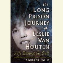 The Long Prison Journey of Leslie van Houten Cover