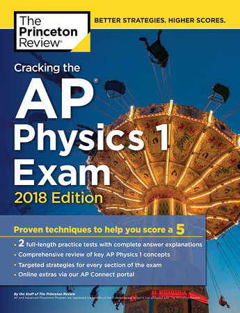 Cracking the AP Physics 1 Exam, 2018 Edition by Princeton Review