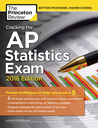 Cracking the AP Statistics Exam, 2018 Edition by Princeton Review