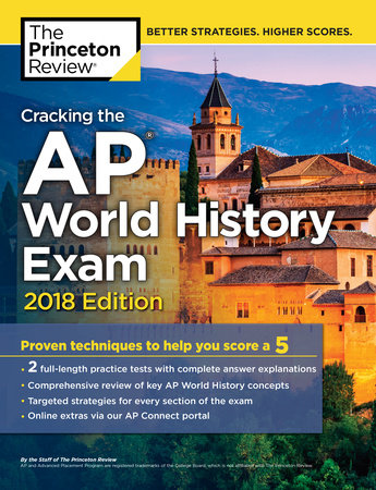 Cracking the AP World History Exam, 2018 Edition by Princeton Review