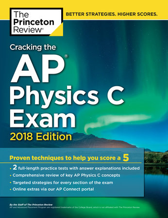 Cracking the AP Physics C Exam, 2018 Edition by Princeton Review