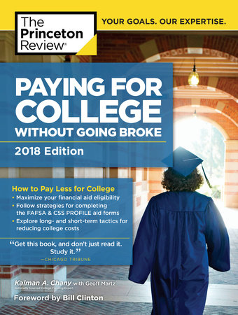 Paying for College Without Going Broke, 2018 Edition by The Princeton Review and Kalman Chany