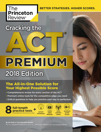 Cracking the ACT Premium Edition with 8 Practice Tests, 2018 by Princeton Review