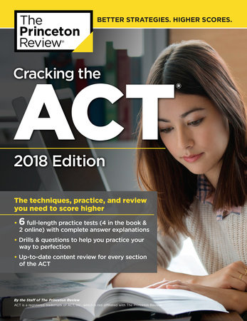 Cracking the ACT with 6 Practice Tests, 2018 Edition by Princeton Review