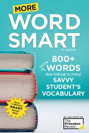 More Word Smart, 2nd Edition by Princeton Review