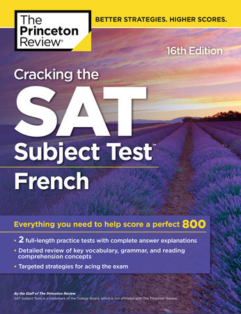 Cracking the SAT Subject Test in French, 16th Edition by Princeton Review