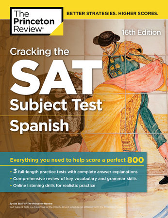 Cracking the SAT Subject Test in Spanish, 16th Edition by Princeton Review