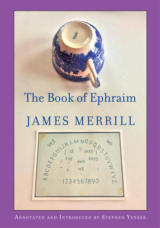The Book of Ephraim by James Merrill