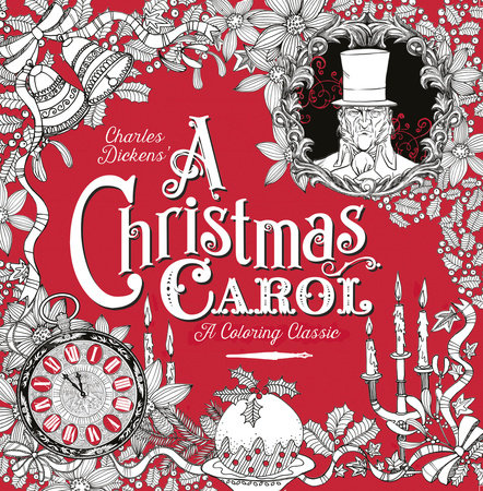 A Christmas Carol: A Coloring Classic by Charles Dickens