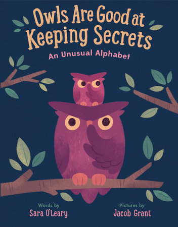 Owls are Good at Keeping Secrets by Sara O'Leary