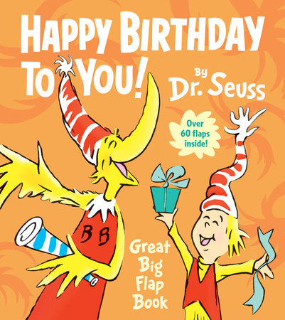 Happy Birthday to You! Great Big Flap Book by Dr. Seuss