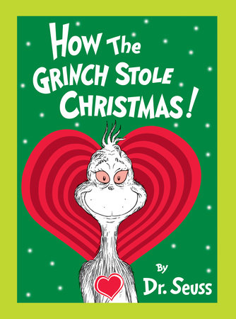 Christmas Heart.How The Grinch Stole Christmas Grow Your Heart Edition By Dr Seuss 9781524714611 Penguinrandomhouse Com Books