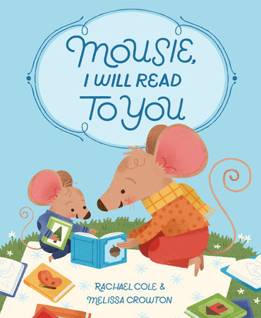 Mousie, I Will Read to You by Rachael Cole