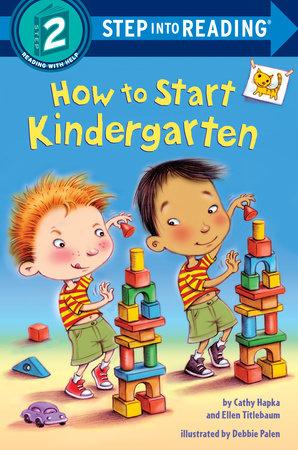 How to Start Kindergarten by Catherine A. Hapka, Ellen Titlebaum and Ellen Vandenberg