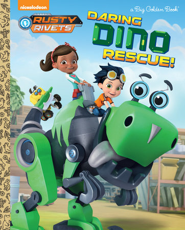 Daring Dino Rescue! (Rusty Rivets) by Steve Behling
